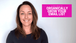 ORGANICALLY GROW YOUR EMAIL LIST